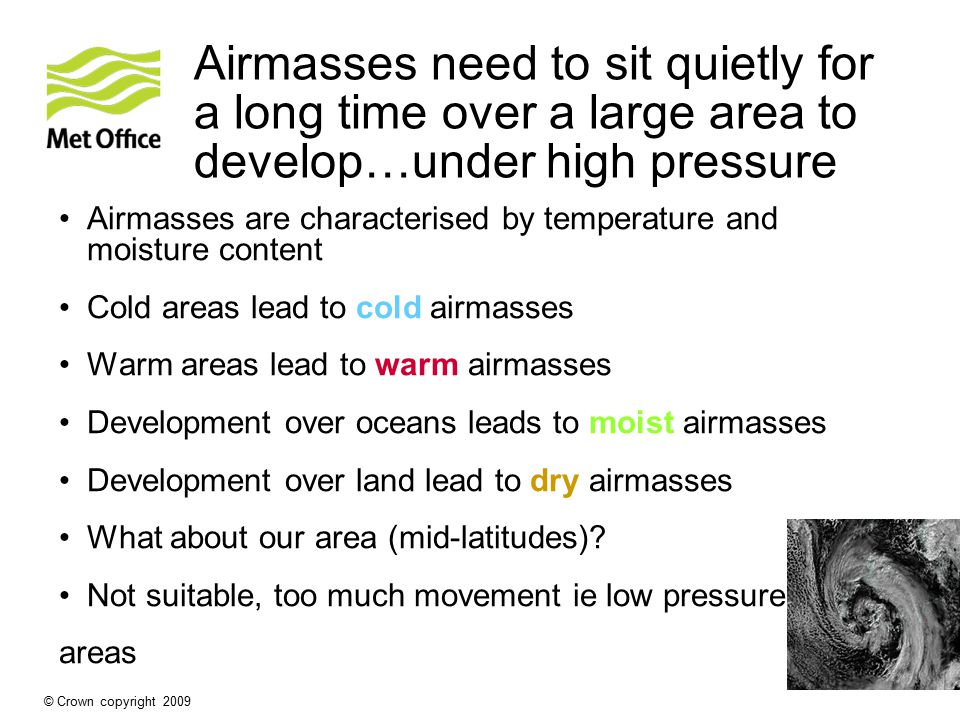 Airmasses need to sit quietly for a long time over a large area to develop…under high pressure