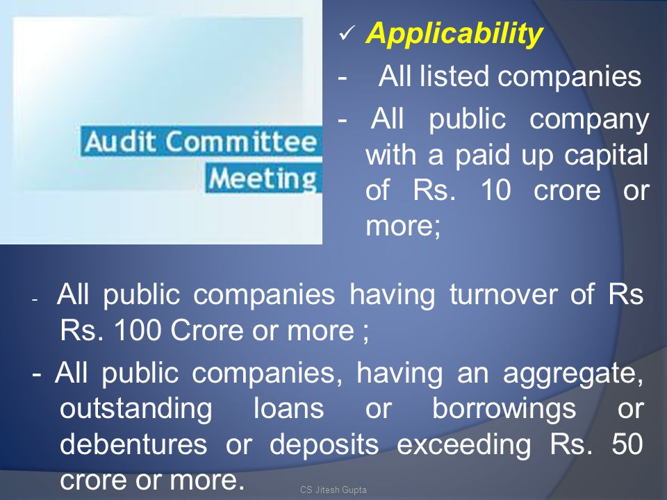 - All public company with a paid up capital of Rs. 10 crore or more;