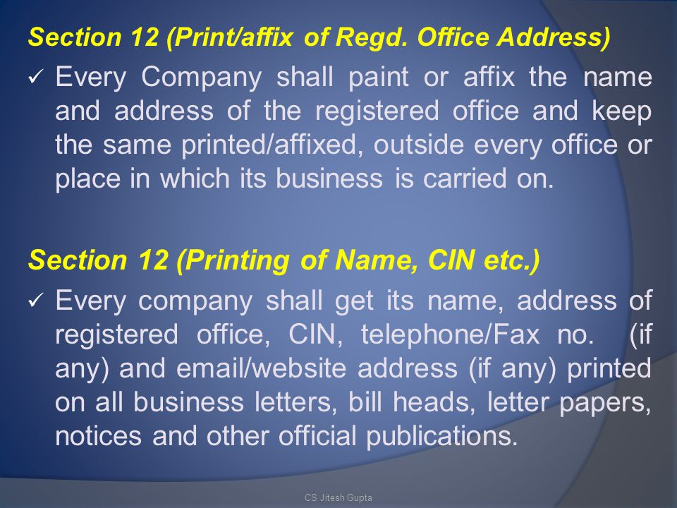 Section 12 (Printing of Name, CIN etc.)