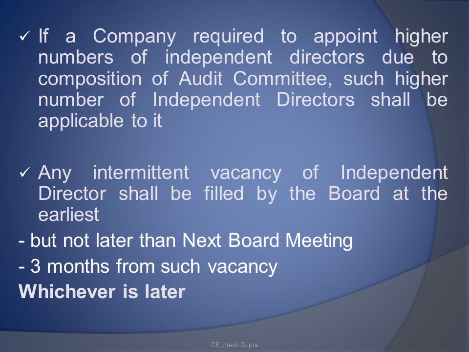 - but not later than Next Board Meeting - 3 months from such vacancy