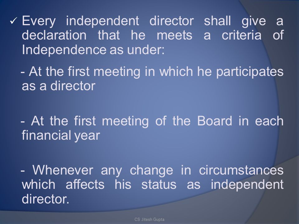 - At the first meeting in which he participates as a director