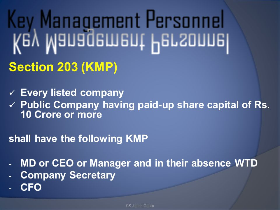 Section 203 (KMP) Every listed company