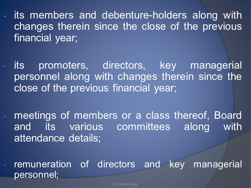 its members and debenture-holders along with changes therein since the close of the previous financial year;