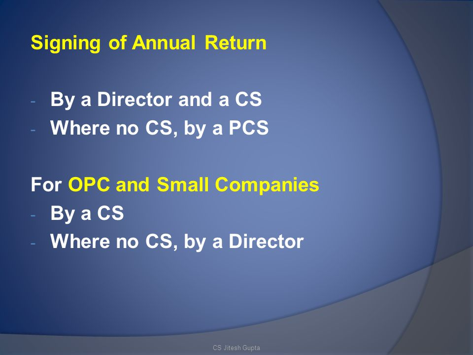 Signing of Annual Return By a Director and a CS Where no CS, by a PCS