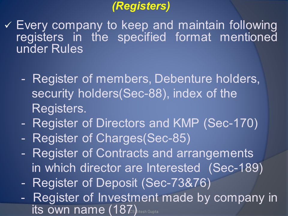 - Register of members, Debenture holders,