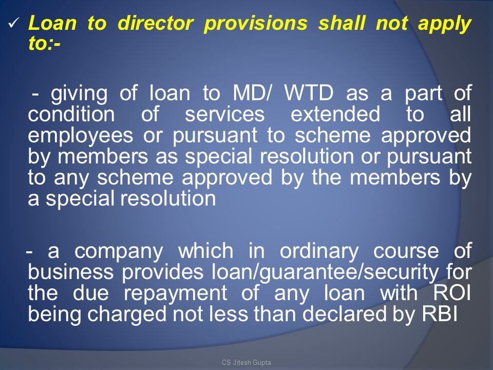 Loan to director provisions shall not apply to:-