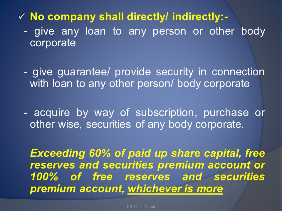No company shall directly/ indirectly:-