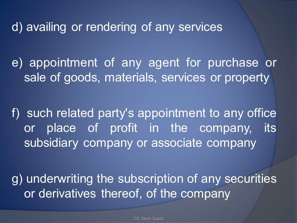 d) availing or rendering of any services