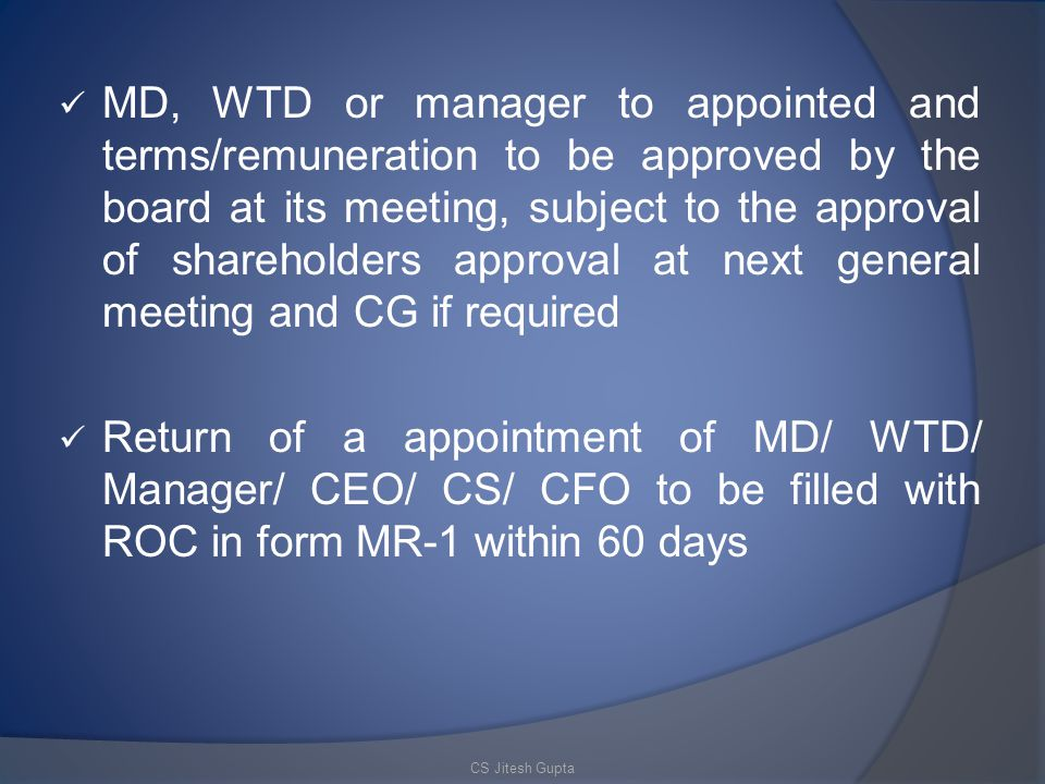 MD, WTD or manager to appointed and terms/remuneration to be approved by the board at its meeting, subject to the approval of shareholders approval at next general meeting and CG if required