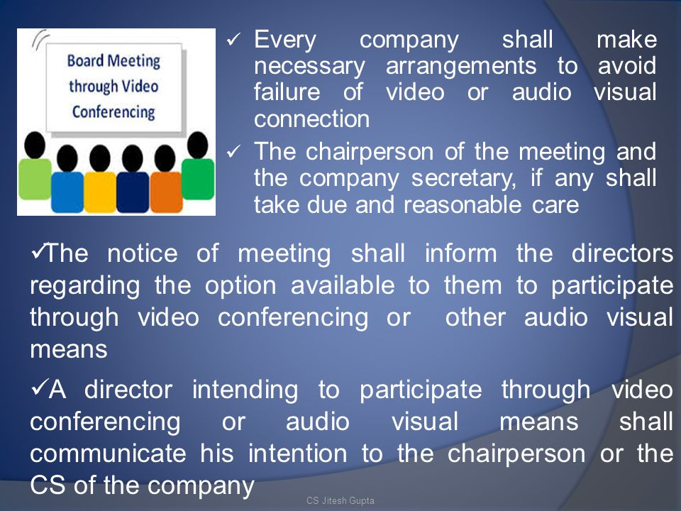 Every company shall make necessary arrangements to avoid failure of video or audio visual connection