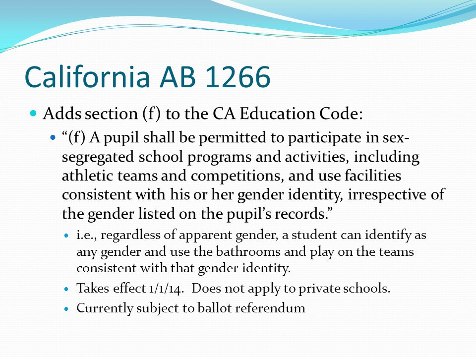 California AB 1266 Adds section (f) to the CA Education Code: