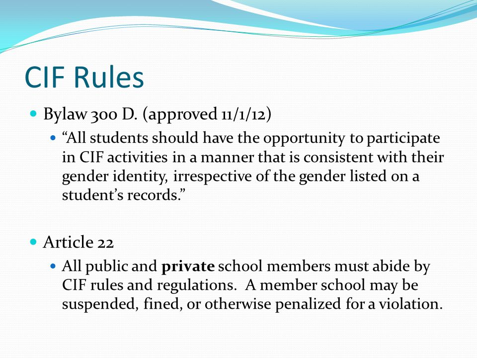 CIF Rules Bylaw 300 D. (approved 11/1/12) Article 22