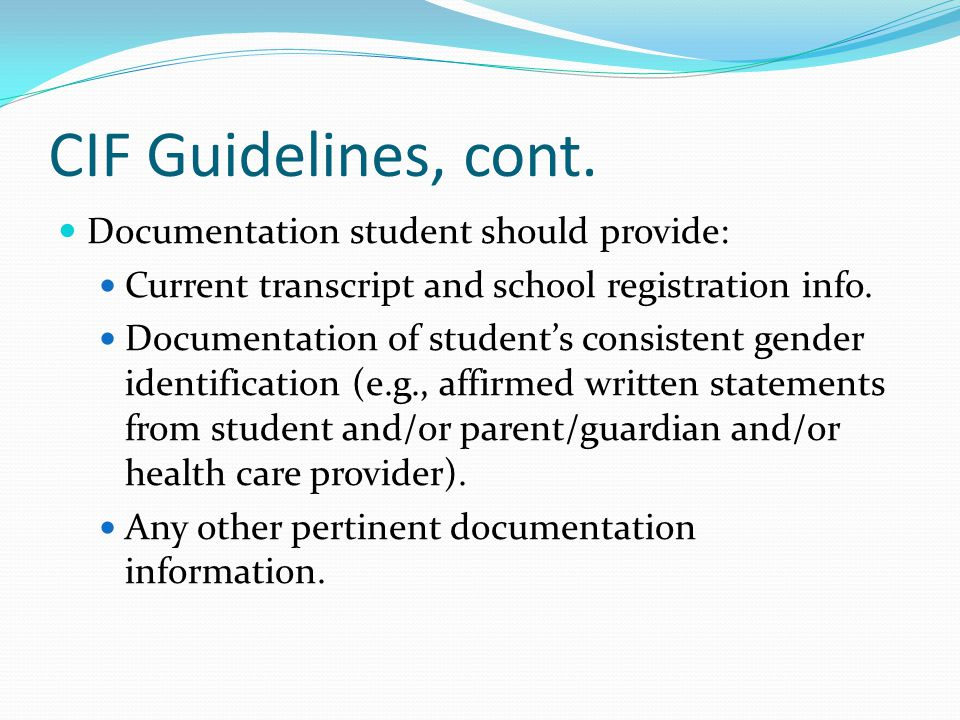 CIF Guidelines, cont. Documentation student should provide: