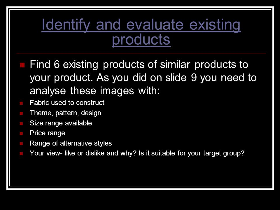 Identify and evaluate existing products