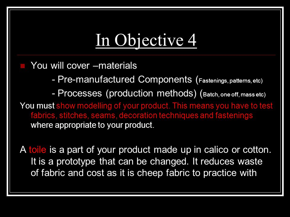 In Objective 4 You will cover –materials