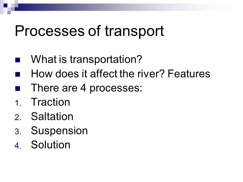 Processes of transport