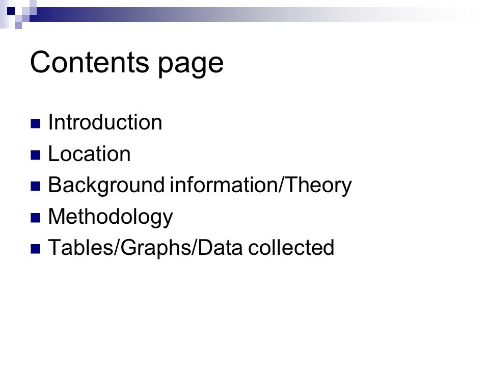 Contents page Introduction Location Background information/Theory