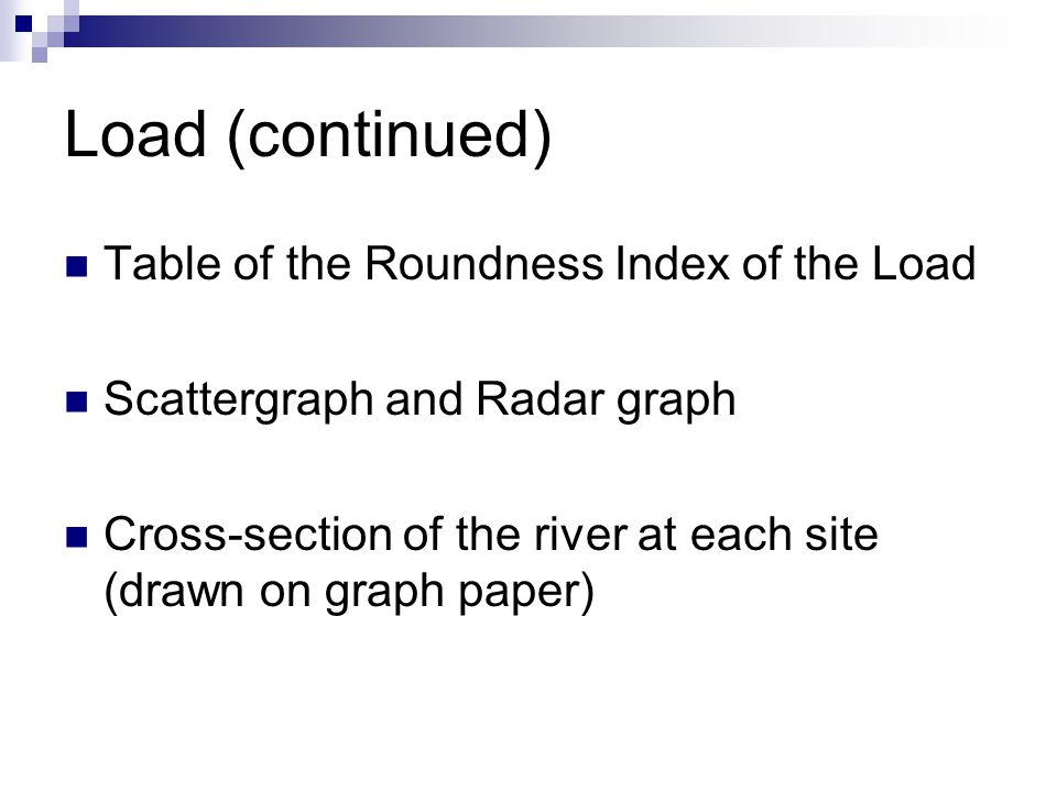 Load (continued) Table of the Roundness Index of the Load