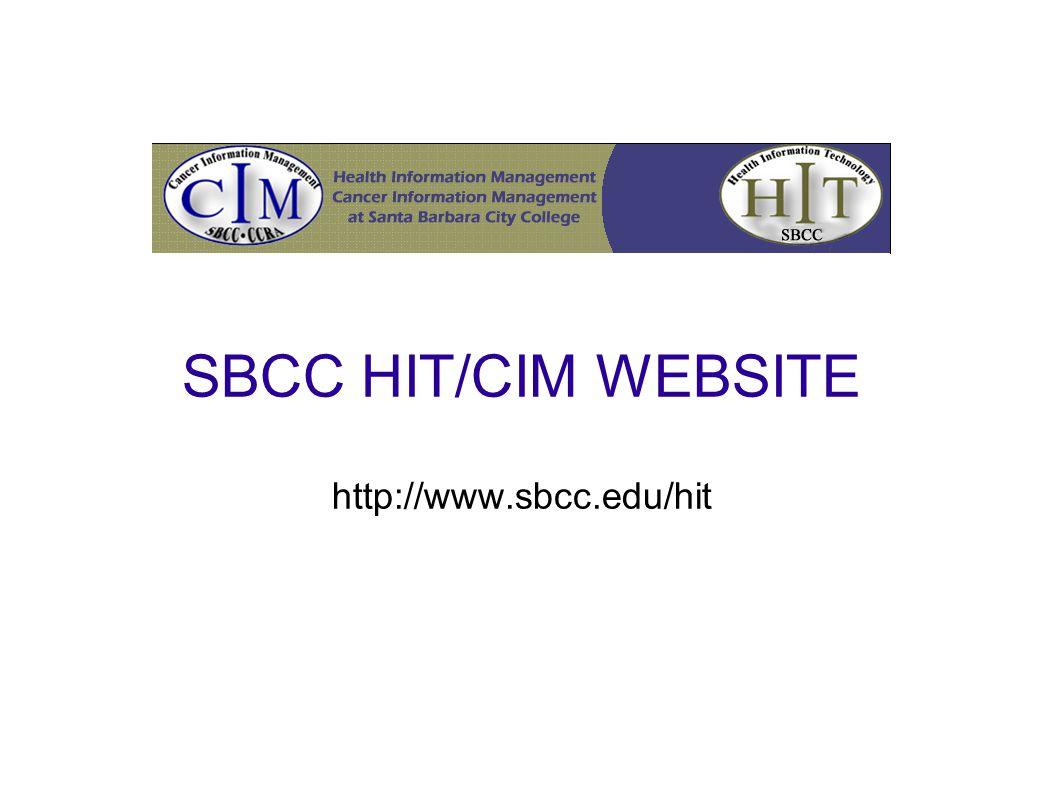 SBCC HIT/CIM WEBSITE http://www.sbcc.edu/hit