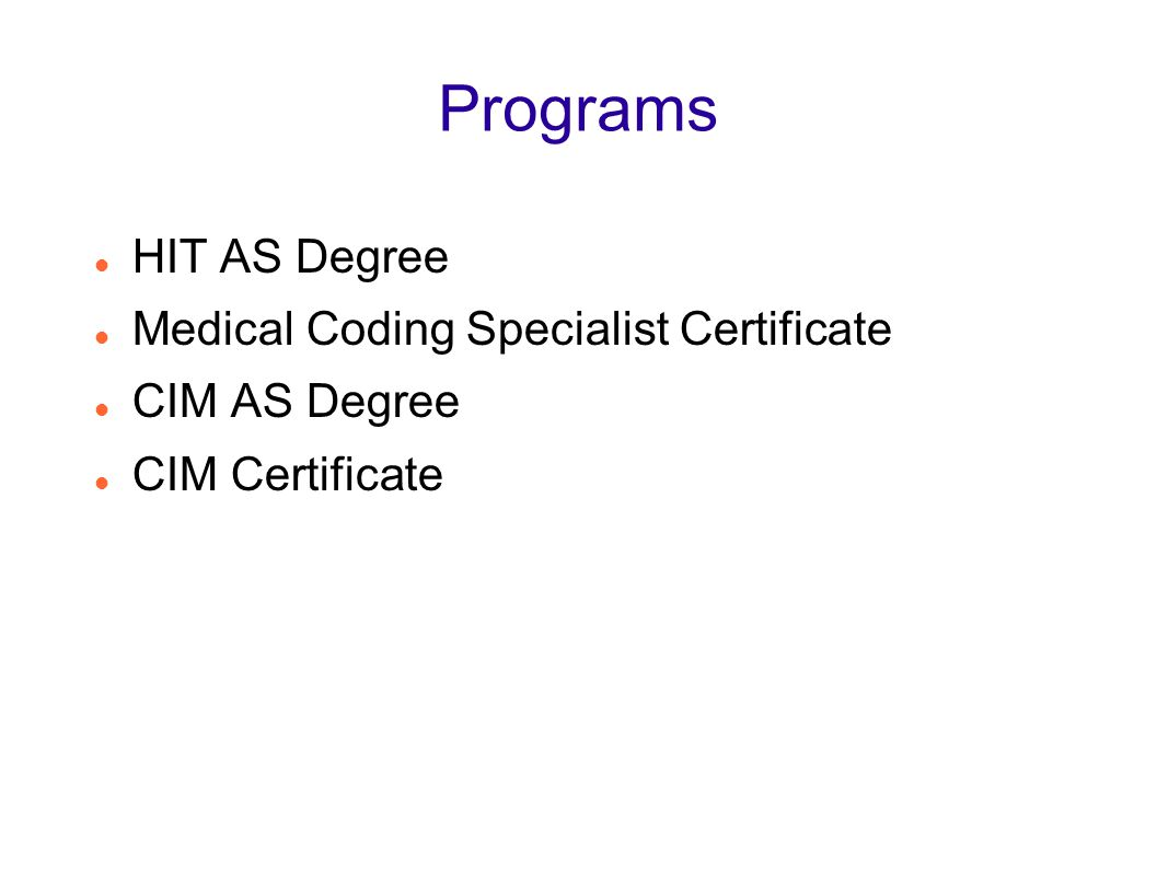 Programs HIT AS Degree Medical Coding Specialist Certificate