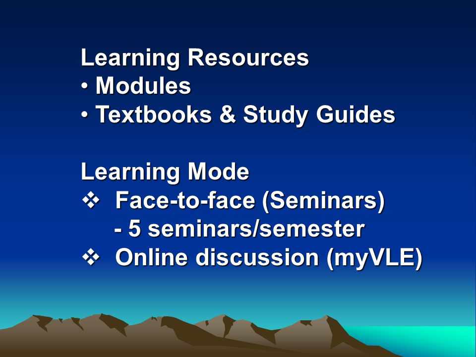 Learning Resources Modules. Textbooks & Study Guides. Learning Mode. Face-to-face (Seminars) - 5 seminars/semester.