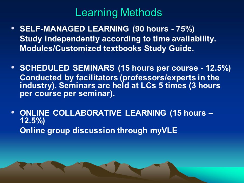 Learning Methods SELF-MANAGED LEARNING (90 hours - 75%)