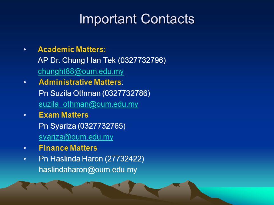 Important Contacts Academic Matters: AP Dr. Chung Han Tek (0327732796)