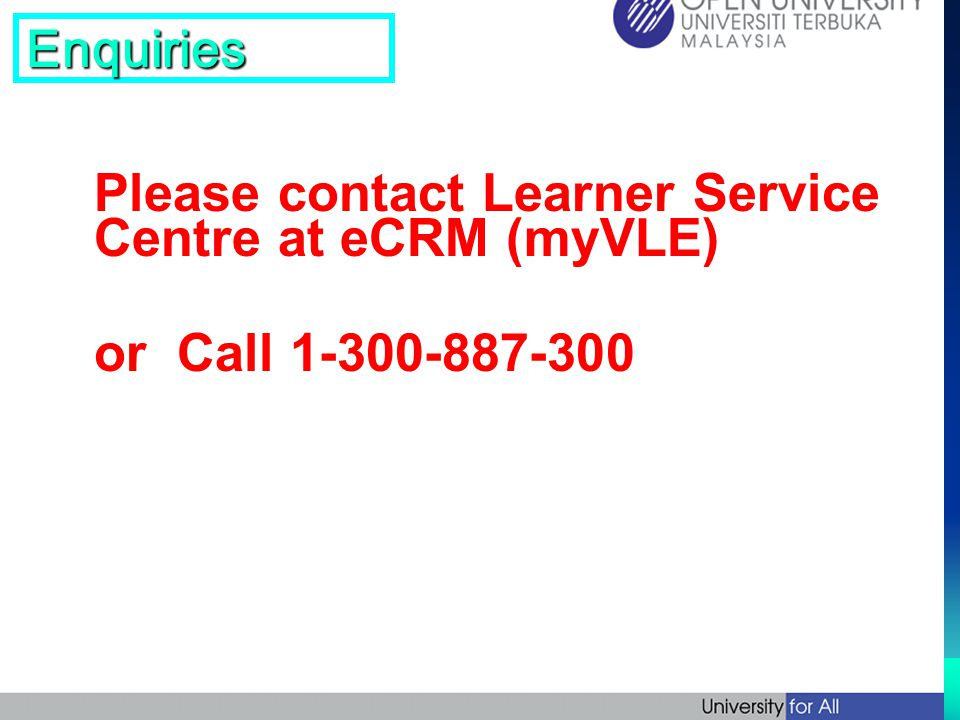 Please contact Learner Service Centre at eCRM (myVLE)