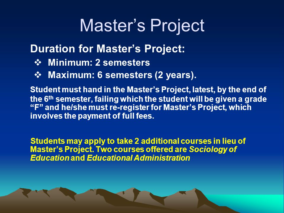 Master's Project Duration for Master's Project:
