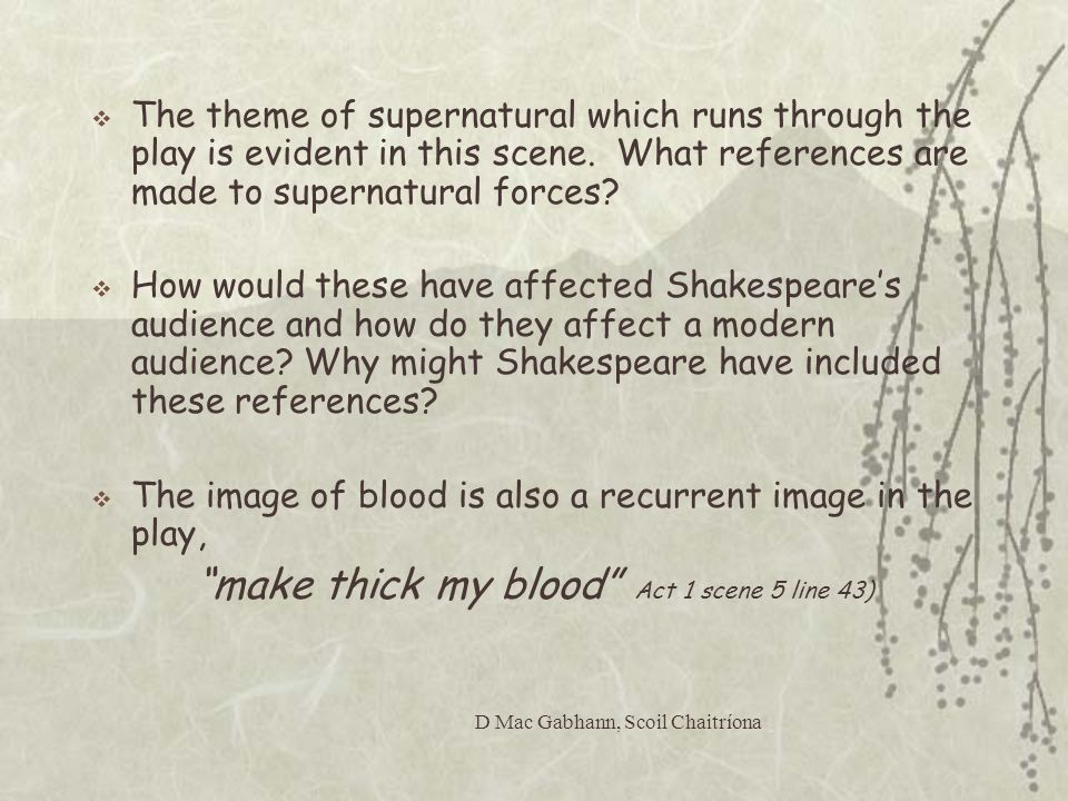 make thick my blood Act 1 scene 5 line 43)