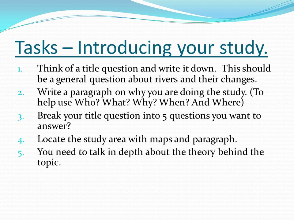 Tasks – Introducing your study.