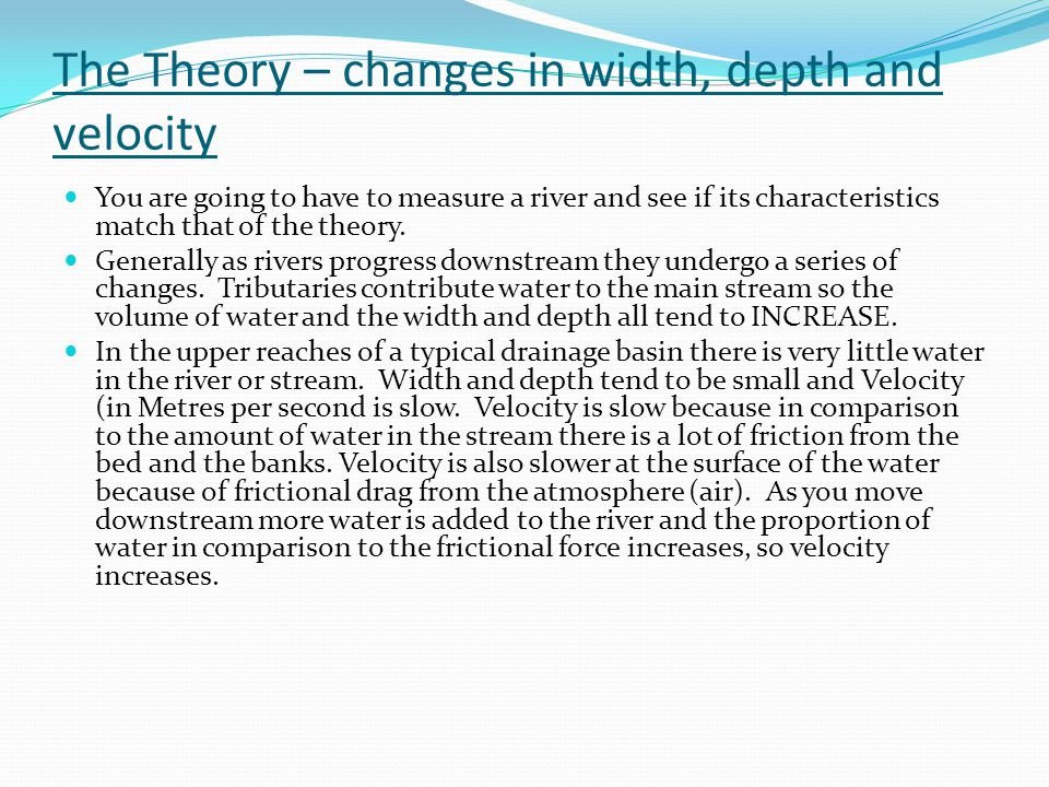 The Theory – changes in width, depth and velocity