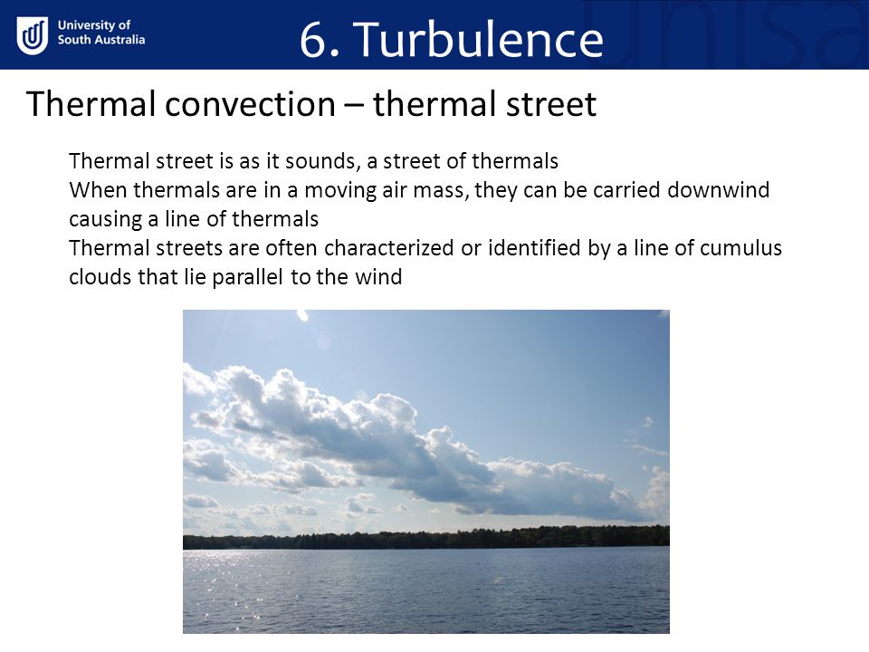 6. Turbulence Thermal convection – thermal street