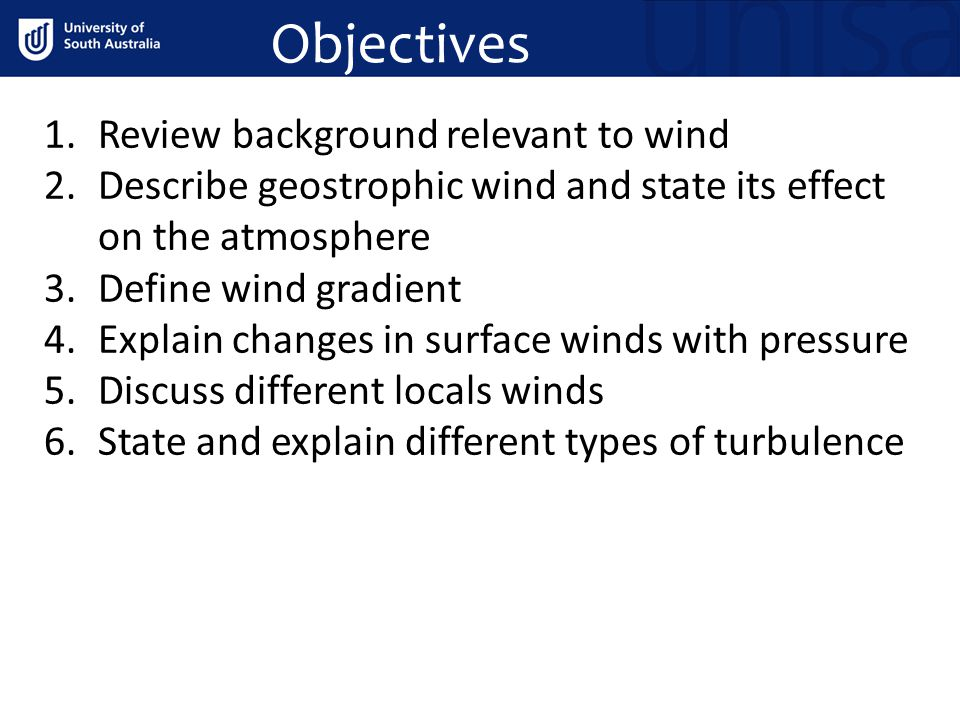 Objectives Review background relevant to wind