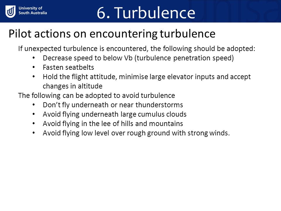 6. Turbulence Pilot actions on encountering turbulence