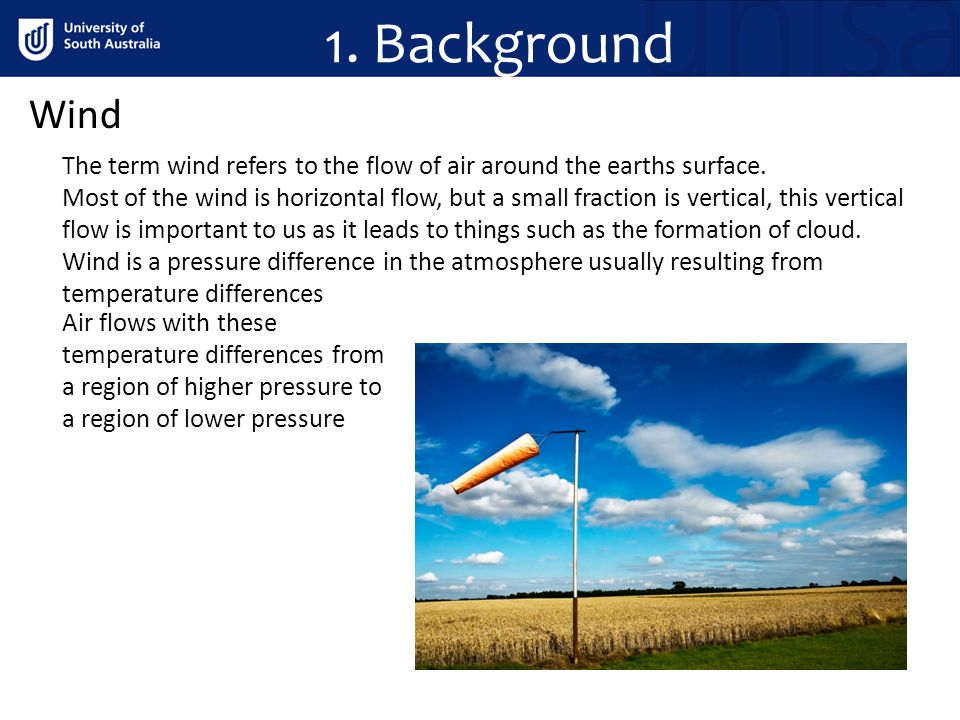 1. Background Wind. The term wind refers to the flow of air around the earths surface.