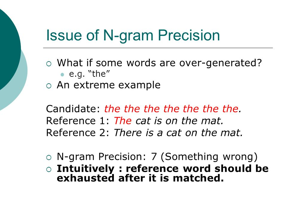 Issue of N-gram Precision