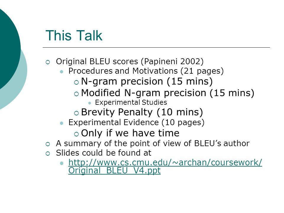 This Talk N-gram precision (15 mins)