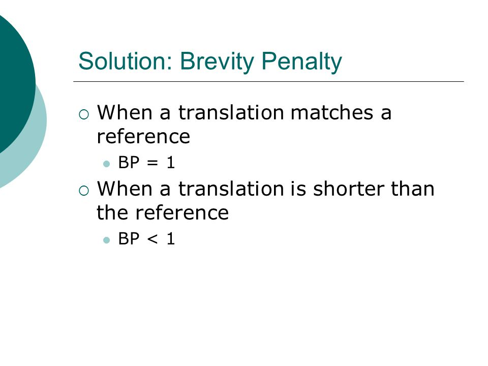 Solution: Brevity Penalty