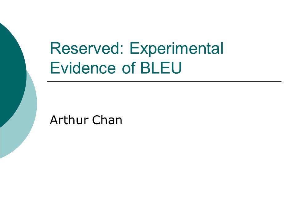 Reserved: Experimental Evidence of BLEU
