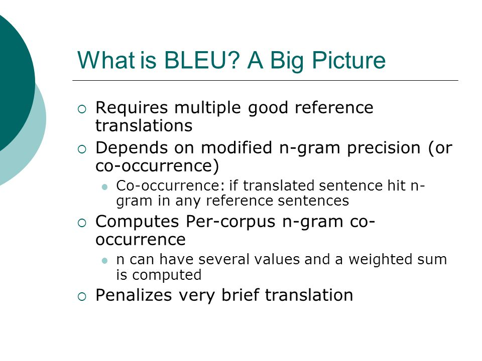 What is BLEU A Big Picture