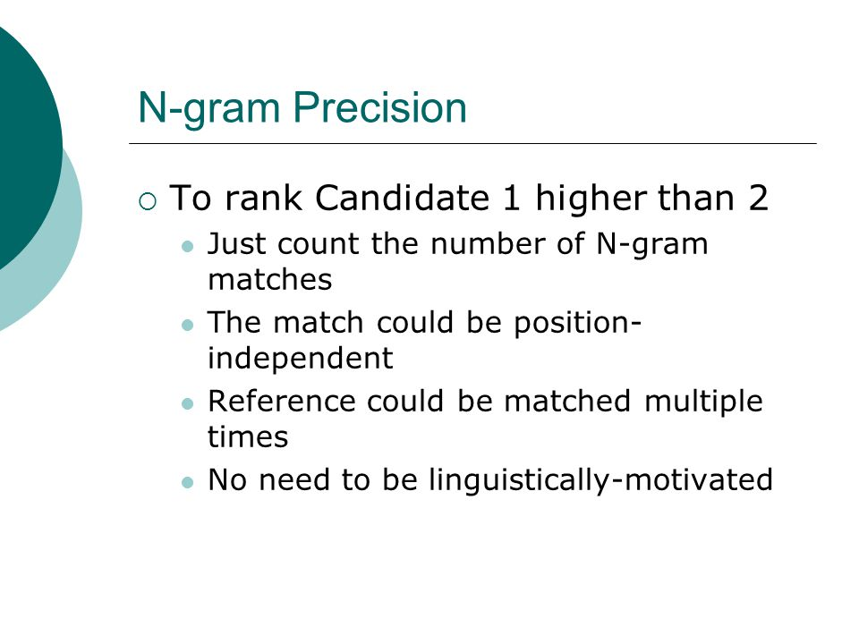 N-gram Precision To rank Candidate 1 higher than 2