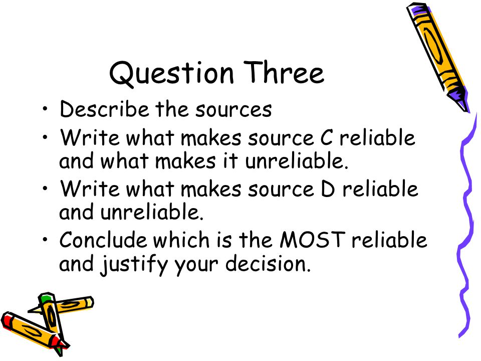 Question Three Describe the sources