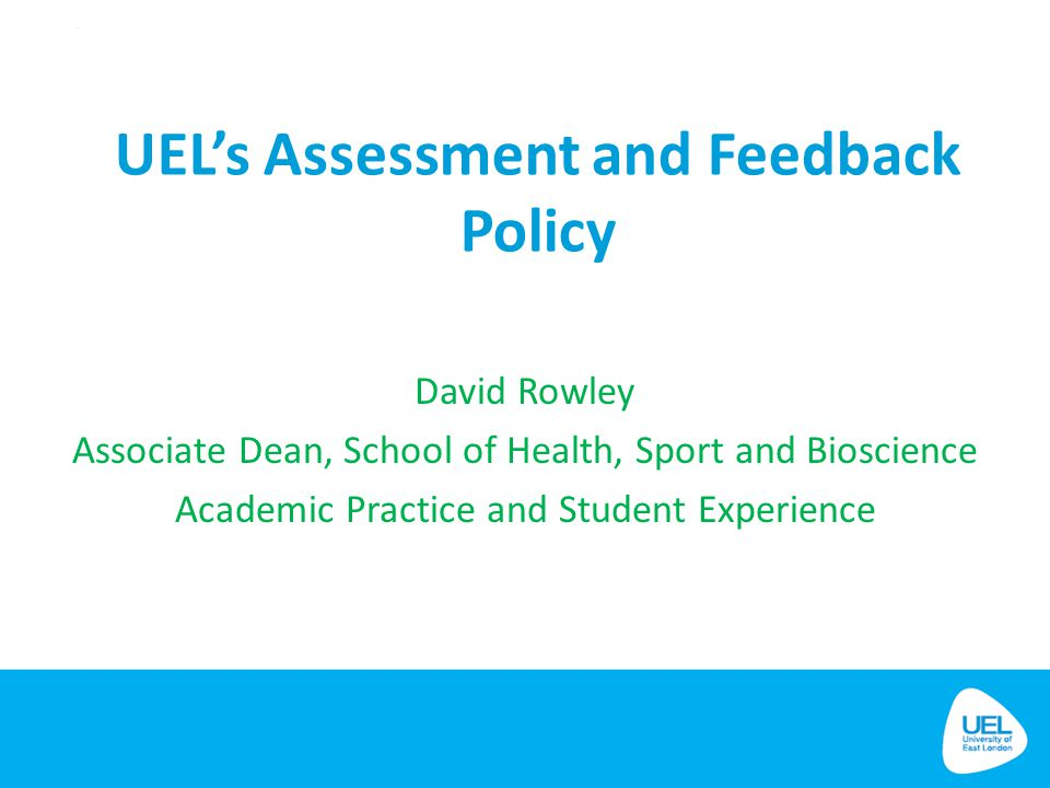 UEL's Assessment and Feedback Policy