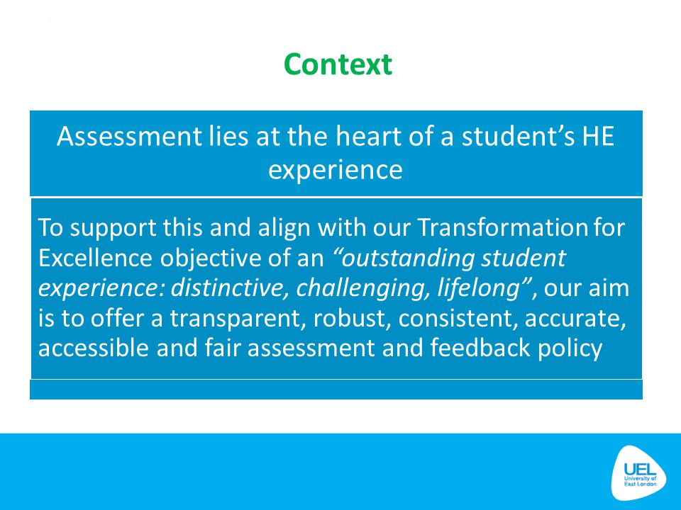 Assessment lies at the heart of a student's HE experience