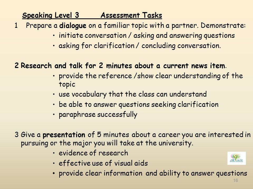 1 Prepare a dialogue on a familiar topic with a partner. Demonstrate: