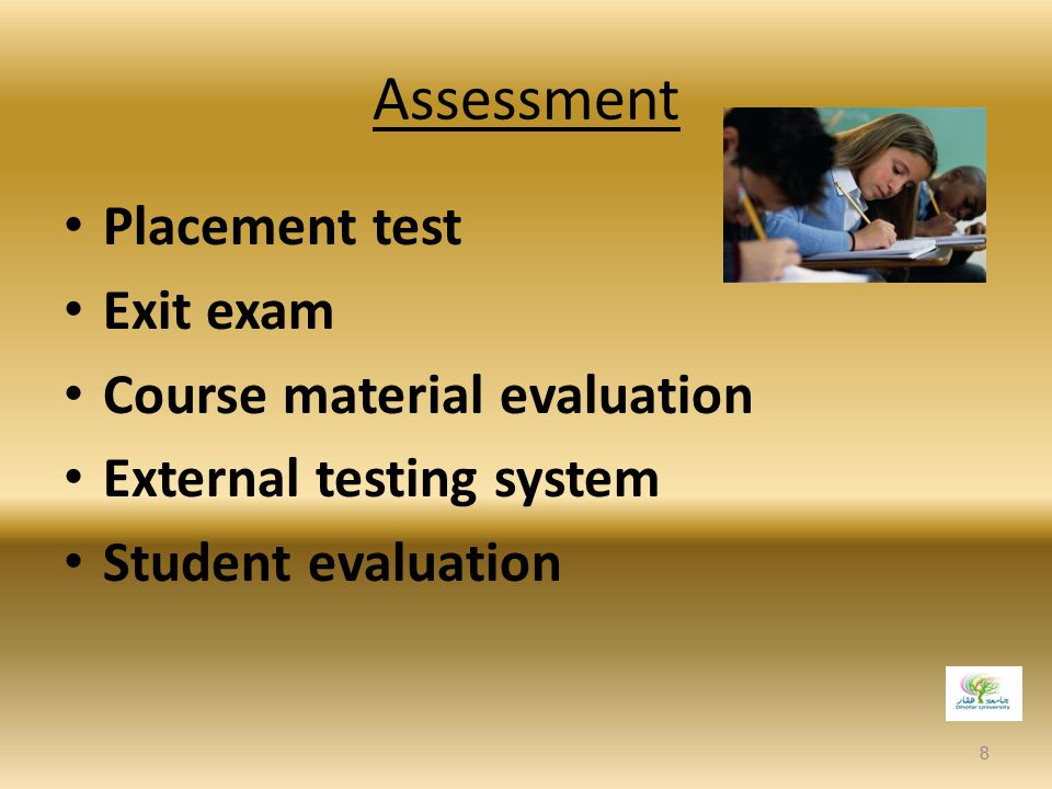 Assessment Placement test Exit exam Course material evaluation
