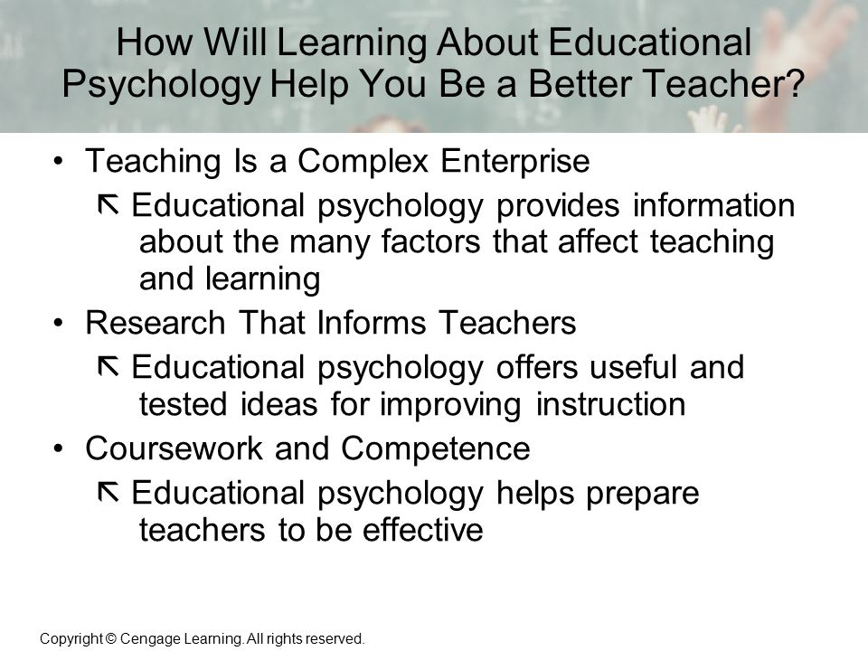 How Will Learning About Educational Psychology Help You Be a Better Teacher