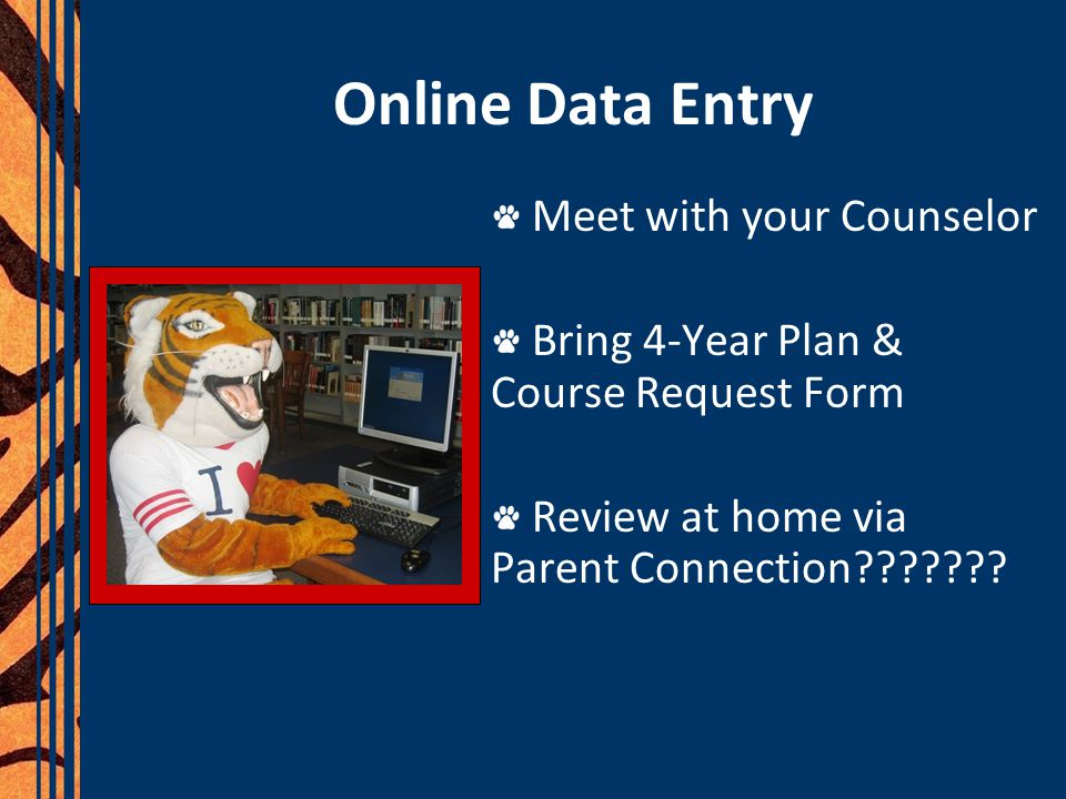 Online Data Entry Meet with your Counselor