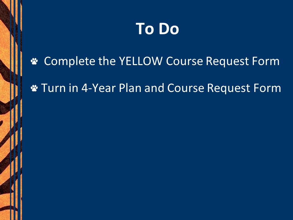 To Do Complete the YELLOW Course Request Form